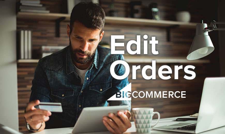 Edit Customer Orders | BigCommerce